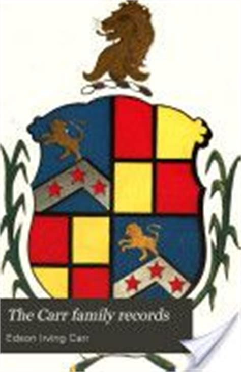 the carr family records embracing the record of the families who settled in america and their descendants with many branches who came to this country at a later date classic reprint books carr crest and family coat of arms carr family history