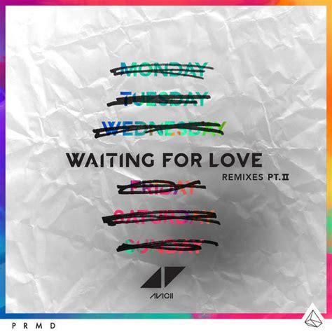 avicii waiting for love zippyshare avicii waiting for love remixes pt ii single