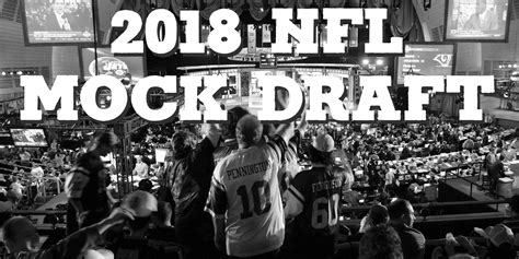 2018 nfl mock draft scouting reports nfl draft news draftblaster