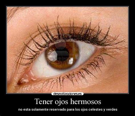 tener unos ojos bonitos desmotivaciones tener ojos hermosos desmotivaciones