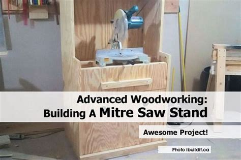 advanced woodworking projects advanced woodworking building a mitre saw stand