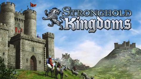 stronghold kingdoms mobile stronghold kingdoms mobile release could be the clash