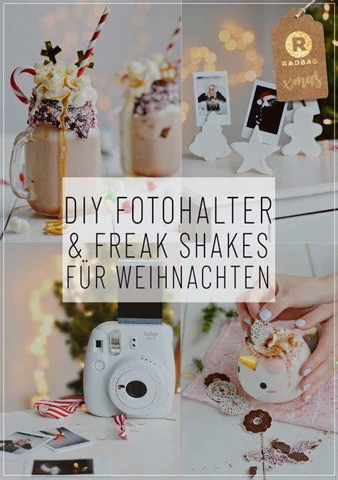 diy weihnachtsgeschenke diy weihnachtsgeschenke freak shakes und fotohalter