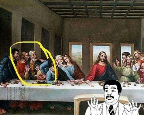 Last Supper Meme - we got a badass at the last supper meme by deadsotc
