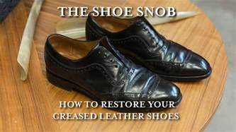 the shoe snob how to restore your creased leather shoes