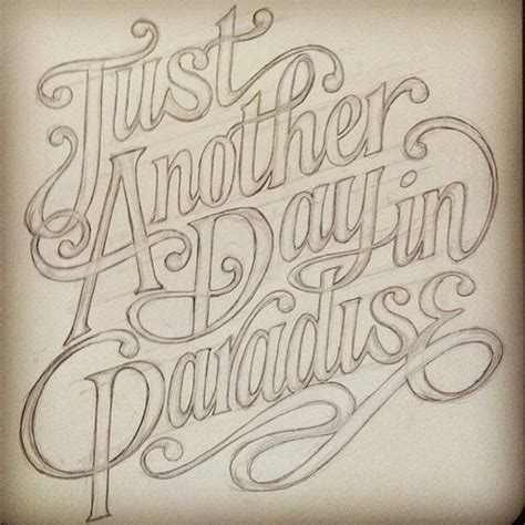 tattoo lettering sketch just another old sketch just another day lettering han