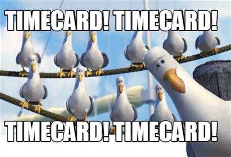 Timecard Meme - meme creator timecard timecard timecard timecard