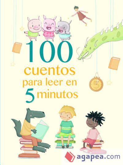 libro cuentos bonitos para quedarse 100 cuentos para leer en 5 minutos agapea libros urgentes