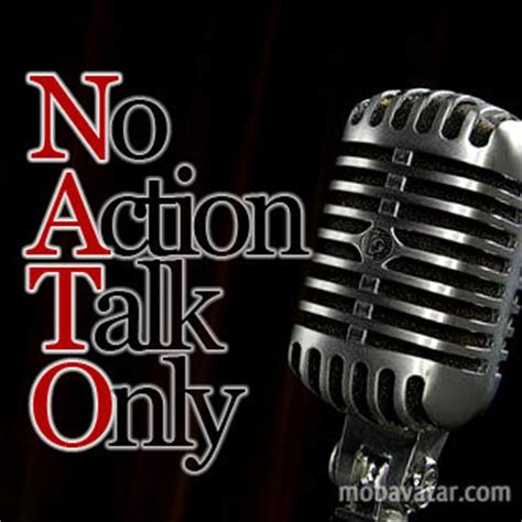 Talk Only all talk no quotes quotesgram