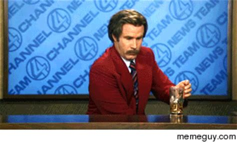 Ron Burgundy Scotch Meme - mrw i just ordered a drink at a bar and my girlfriend