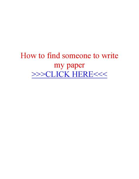 someone write my paper how to find someone to write my paper by essay writer
