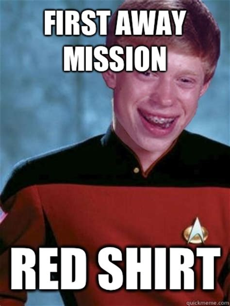 Redshirt Meme - bad luck ensign brian memes quickmeme