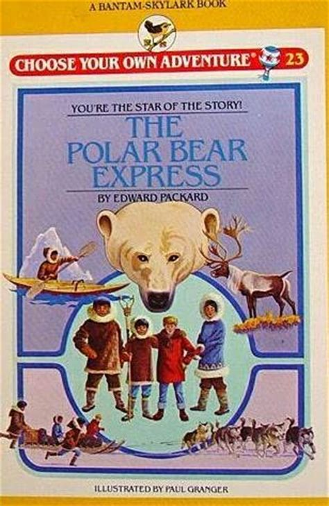 the adventures of the polar books the polar express skylark choose your own adventure