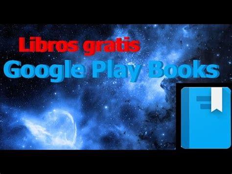 descargar libros para el play books gratis como descargar libros para google play books gratis youtube