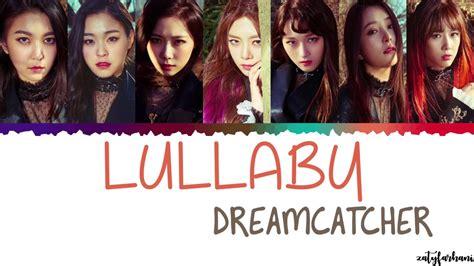 dreamcatcher lullaby lyrics dreamcatcher 드림캐쳐 lullaby 룰라바이 lyrics color coded