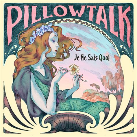 When Is Pillow Talk Coming Out by Pillowtalk Je Ne Sais Quoi Wolf Records Out Now