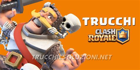 trucchi royale trucchi clash royale gemme bauli e oro trucchi e soluzioni
