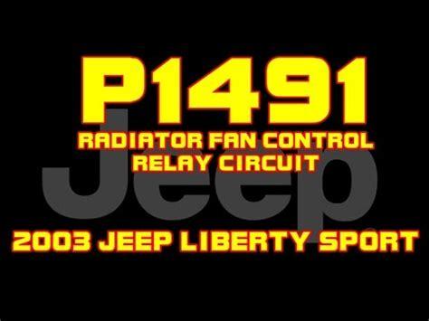 2003 jeep liberty radiator fan 2003 jeep liberty p1491 radiator fan relay
