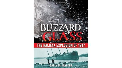 the great halifax explosion books blizzard of glass the halifax explosion author sally m