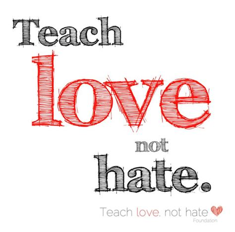 images of love not hate teach love not hate stop all kinds of abuses pinterest