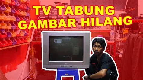 Gambar Tv Tabung tv tabung tidak muncul gambar vlog134