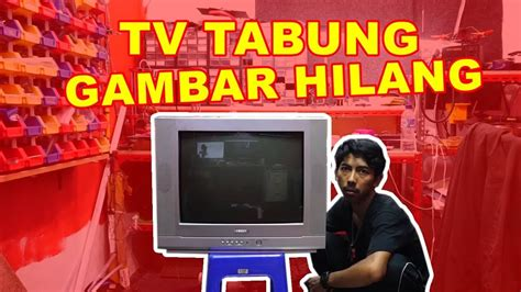 Tv Tabung Merk tv tabung tidak muncul gambar vlog134