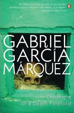 chronicle of a death chronicle of a death foretold gabriel garc 237 a m 225 rquez book to the future