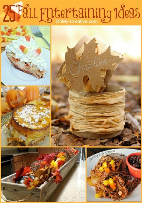 fall entertaining 25 fall entertaining ideas oh my creative