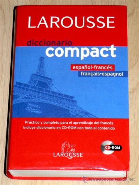 diccionario de francs para larousse diccionario compact espa 241 ol franc 233 s f comprar diccionarios en todocoleccion 22628210