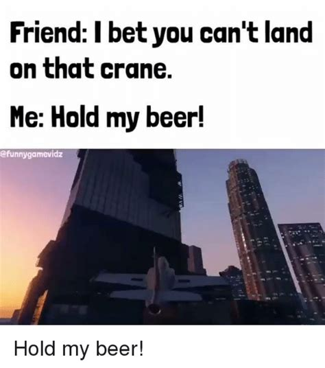 Hold My Beer Meme - 25 best memes about hold my beer hold my beer memes