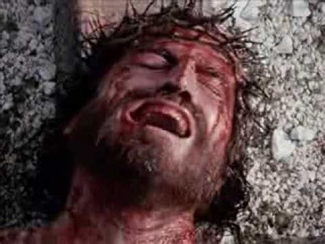 la pasion de jesucristo el calvario rio poderoso la pasion de cristo youtube