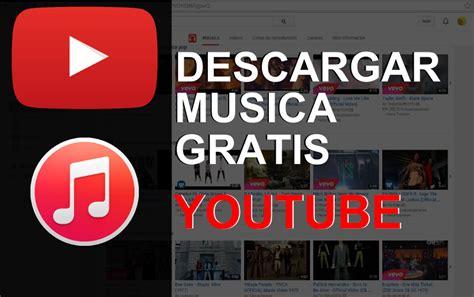 descargar y mp gratis descargar musica gratis de youtube online mejor m 250 sica