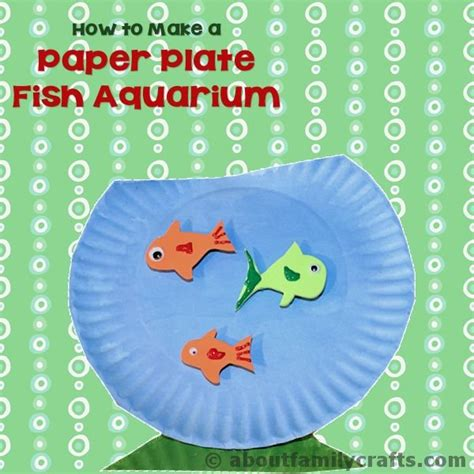How To Make A Paper Aquarium - paper plate fish aquarium about family crafts