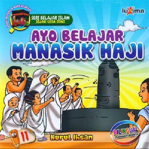 Buku Muslims Seri Haji Qurban bukukita seri belajar islam sejak usia dini 11 ayo belajar manasik haji