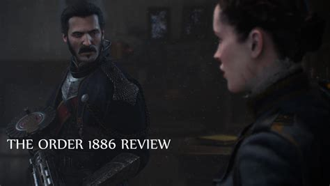 Quality The Order 1886 Ps4 the order 1886 review high production value crippled by gameplay neglect