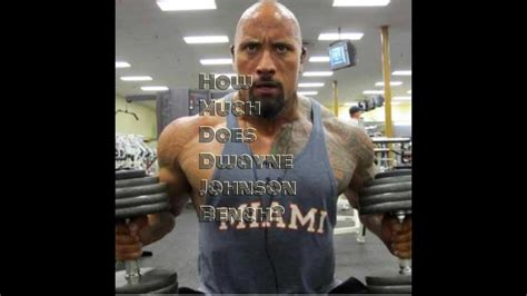 how much can dwayne johnson bench how much does dwayne quot the rock quot johnson bench press