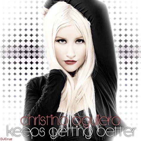 Aguilera Just Keeps Gettin Better by Xtina Keeps Gettin Better By Dj On Deviantart