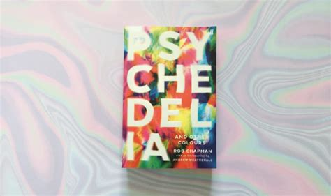 psychedelia and other colours books faber social the beatles ken kesey and 19th century light