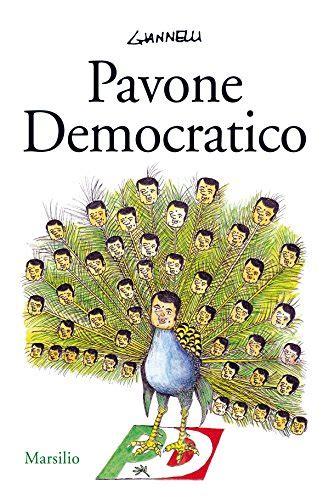 animale vanitoso pavone democratico italian edition by emilio