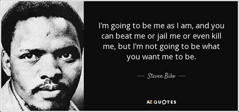 Novel I M You Die For Me top 25 quotes by steven biko of 54 a z quotes
