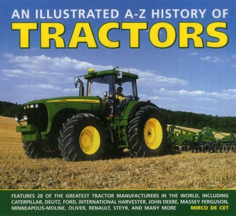 libro the illustrated a z of an illustrated a z history of tractors features 28 of the greatest tractor manufacturers in the