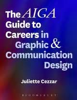 design and visual communications careers the aiga guide to careers in graphic and communication