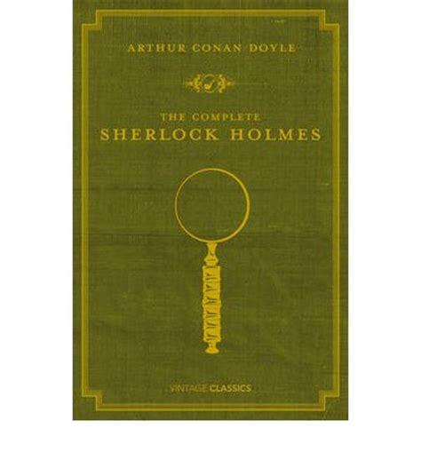 sherlock holmes the complete b076p64vmg the complete sherlock holmes sir arthur conan doyle 9780099529934