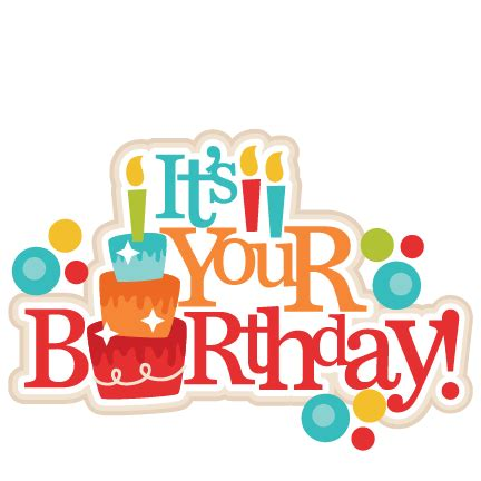 your birthday it s your birthday title svg scrapbook cut file