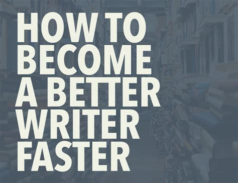 7 Ways To Become A Better Writer by How To Become A Better Writer Faster