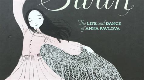 swan the life and swan the life and dance of anna pavlova read aloud youtube