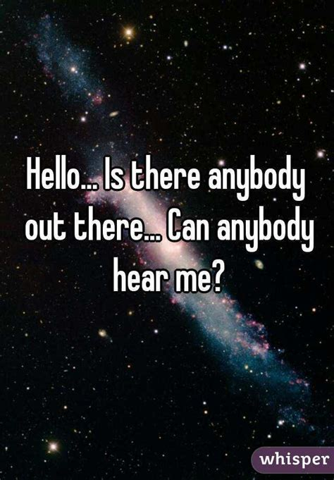 Hello Is There Anybody There by Hello Is Anybody Out There Www Imgkid The Image