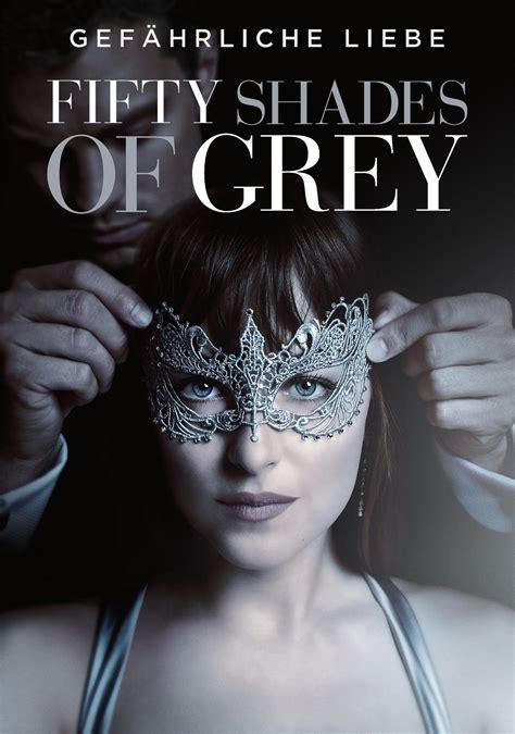 fifty shades of grey ganzer film kostenlos anschauen fifty shades of grey gef 228 hrliche liebe 2017 kostenlos