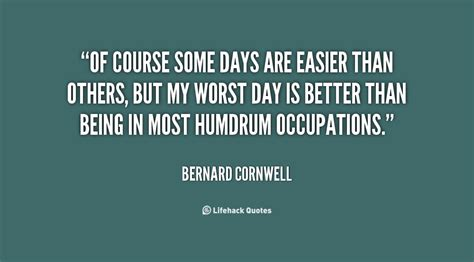 Twenty Three Days Is Better Than Nothing by Bernard Cornwell Quotes Quotesgram