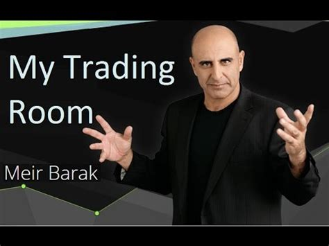 my trading room my day trading room meir barak